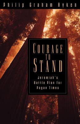 Image for Courage to Stand: Jeremiah's Battle Plan for Pagan Times