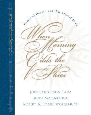 When Morning Gilds the Skies, Joni Eareckson Tada