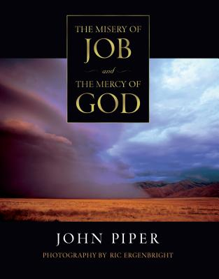 The Misery of Job and the Mercy of God, John Piper
