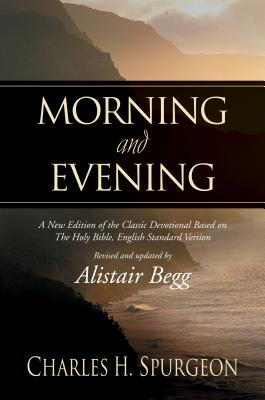 Image for Morning and Evening: A New Edition of the Classic Devotional Based on The Holy Bible, English Standard Version
