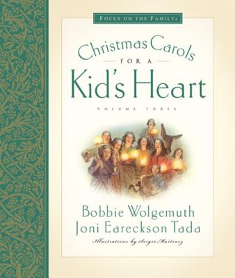 Christmas Carols For A Kids Heart, BOBBIE WOLGEMUTH, JONI EARECKSON TADA, SERGIO MARTINEZ