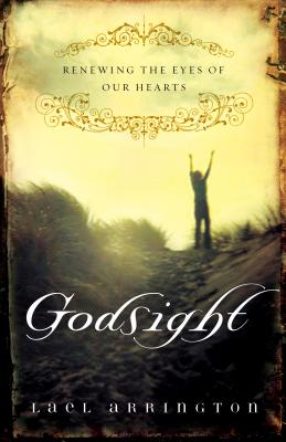 Image for Godsight : Renewing The Eyes Of Our Hearts