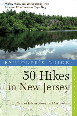 Image for Explorer's Guide 50 Hikes in New Jersey: Walks, Hikes, and Backpacking Trips from the Kittatinnies to Cape May (Fourth Edition)  (Explorer's 50 Hikes)