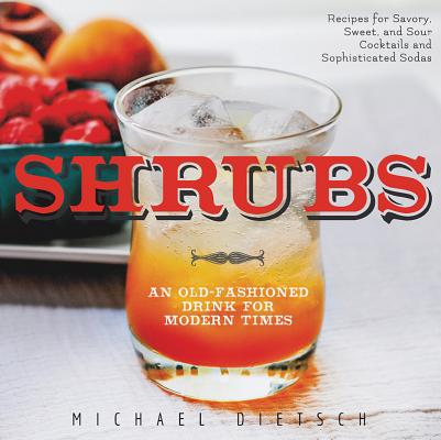 Image for Shrubs: An Old Fashioned Drink for Modern Times