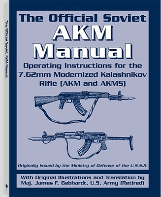 The Official Soviet AKM Manual, Gebhardt, James F.