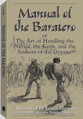 Manual of the Baratero The Art of Handling the Navaja the Knife and the Scissors of the Gypsies