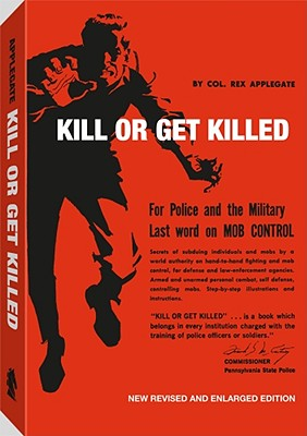 Kill Or Get Killed, Rex Applegate