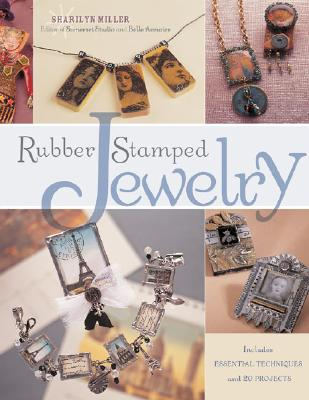 Rubber Stamped Jewelry, Miller, Sharilyn