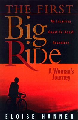 Image for The First Big Ride: A Woman's Journey