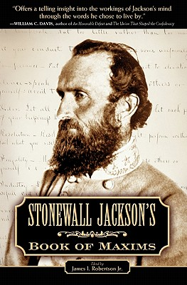 Stonewall Jackson's Book of Maxims, Robertson  Jr., James