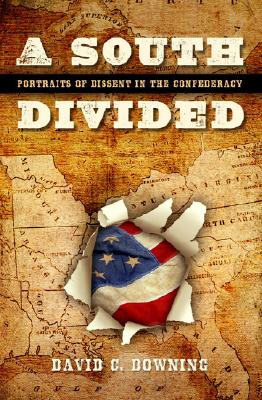 Image for A South Divided: Portraits of Dissent in the Confederacy