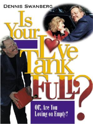 Image for Is Your Love Tank Full?: Or Are You Driving on Empty