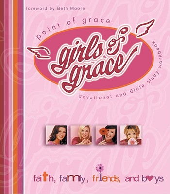 Girls of Grace: Faith, Family, Friends and Boys, Point of Grace Staff