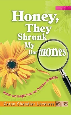 Image for Honey, They Shrunk My Hormones : Humor and Insight from the Trenches of Midlife