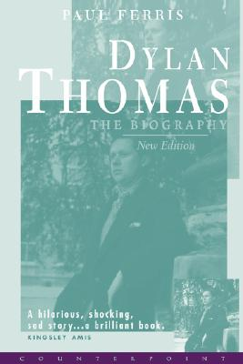 Image for Dylan Thomas, the Biography, New Edition