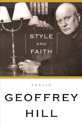 Image for Style and Faith: Essays (First Edition)