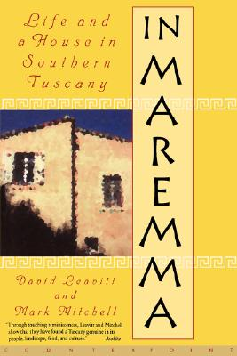 In Maremma: Life and a House in Southern Tuscany, Leavitt, David; Mitchell, Mark