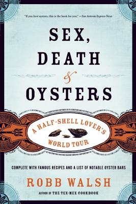 Image for Sex, Death and Oysters: A Half-Shell Lover?s World Tour