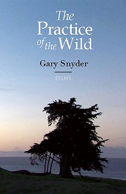 Image for The Practice of the Wild: With a New Preface by the Author