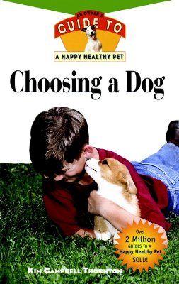 Image for Choosing a Dog: An Owner's Guide to a Happy Healthy Pet