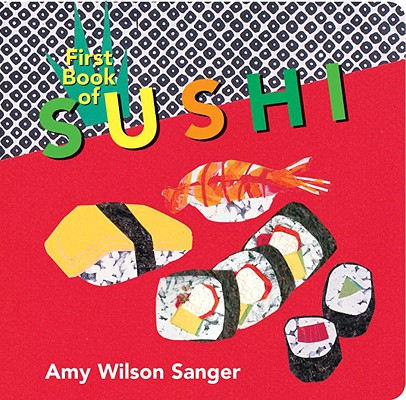 First Book of Sushi (World Snacks), Wilson Sanger, Amy