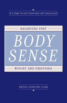 Image for Body Sense: Balancing Your Weight and Emotions