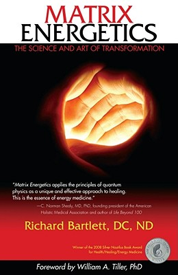 Image for Matrix Energetics: The Science and Art of Transformation