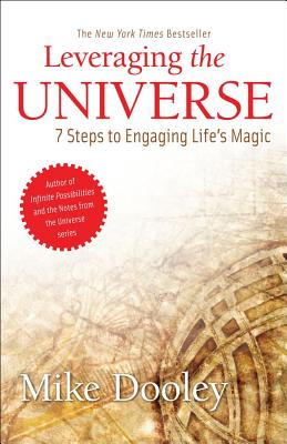 Image for Leveraging the Universe: 7 Steps to Engaging Life's Magic
