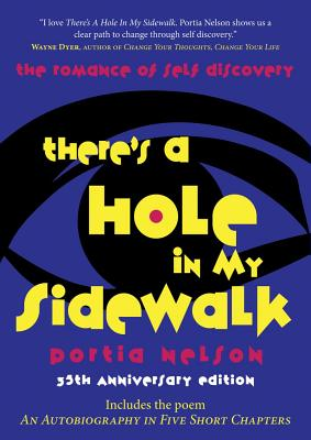 There's a Hole in My Sidewalk: The Romance of Self-Discovery, Portia Nelson