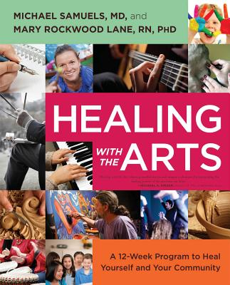 Image for Healing with the Arts: A 12-Week Program to Heal Yourself and Your Community
