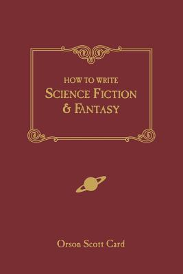 How to Write Science Fiction & Fantasy, Card, Orson Scott
