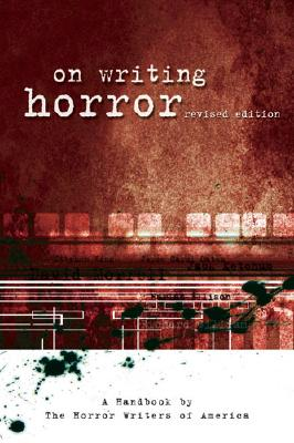 On Writing Horror: A Handbook by the Horror Writers Association, Castle, Mort (edited by)