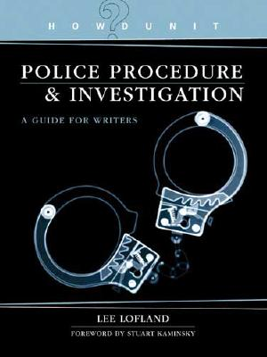 Image for HOWDUNIT BOOK OF POLICE PROCEDURE AND INVESTIGATION: A GUIDE FOR WRITERS