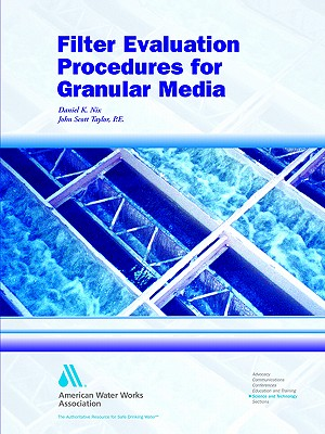 Filter Evaluation Procedures for Granular Media, Daniel K. Nix; John Scott Taylor