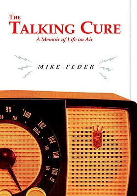 Image for The Talking Cure: A Memoir of Life on Air