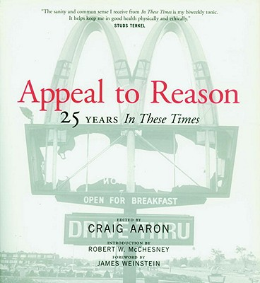 Image for Appeal to Reason: The First 25 Years of In These Times