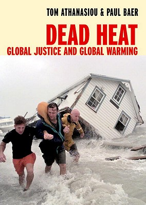 Image for Dead Heat: Global Justice and Global Warming