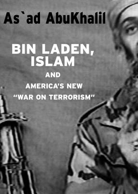 "Bin Laden, Islam, and America's New ""War on Terrorism"" (Open Media Series), Abukhalil, As'Ad"