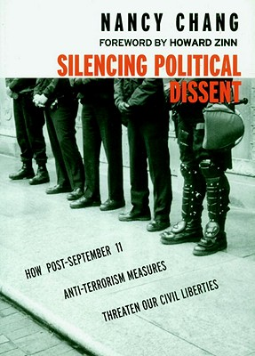 Silencing Political Dissent: How Post-September 11 Anti-Terrorism Measures Threaten Our Civil Liberties, Nancy Chang