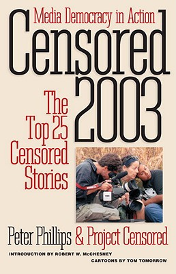 Image for CENSORED 2003 : THE TOP 25 CENSORED STORIES MEDIA DEMOCRACY IN ACTION