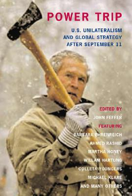 Image for Power Trip: U.S. Unilateralism and Global Strategy After September 11 (Open Media Series)
