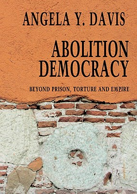 ABOLITION DEMOCRACY : BEYOND PRISONS  TO, ANGELA Y. DAVIS