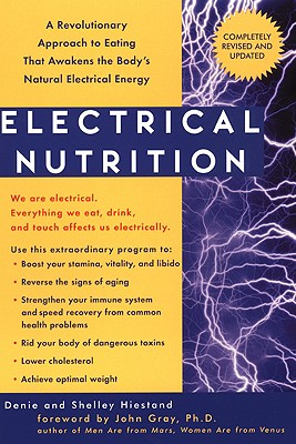 Image for Electrical Nutrition: A Revolutionary Approach to Eating That Awakens the Body's Natural Electrical Energy