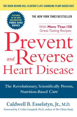 Image for PREVENT AND REVERSE HEART DISEASE : THE REVOLUTIONARY, SCIENTIFICALLY PROVEN, NUTRITION-BASED CURE