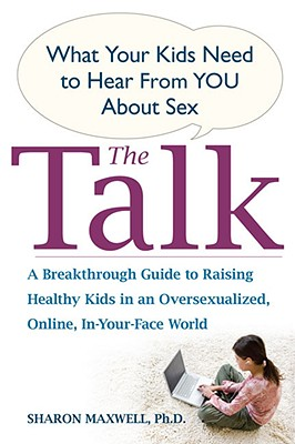 Image for The Talk: What Your Kids Need to Hear from You About Sex