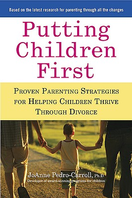 Image for Putting Children First: Proven Parenting Strategies for Helping Children Thrive Through Divorce