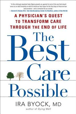 Image for The Best Care Possible: A Physician's Quest to Transform Care Through the End of Life