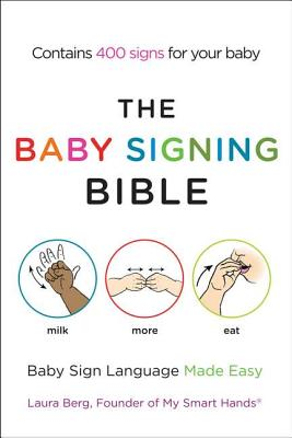 Image for The Baby Signing Bible: Baby Sign Language Made Easy