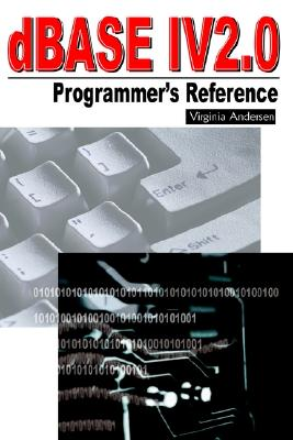 dBASE IV 2.0 Programmer's Reference, Andersen, Virginia