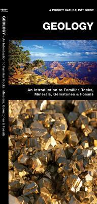 Geology: A Folding Pocket Guide to Familiar Rocks, Minerals, Gemstones & Fossils (A Pocket Naturalist Guide), Kavanagh, James; Press, Waterford; Leung, Raymond [Illustrator]